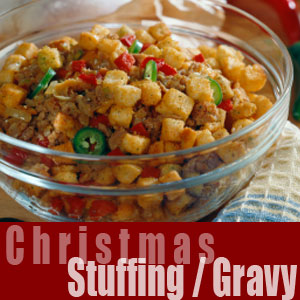 Holiday Stuffing / Dressings / Gravies
